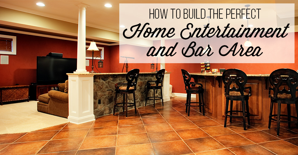 How to Build the Perfect Home Entertainment and Bar Area