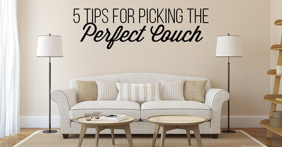 5 Tips for Picking the Perfect Couch
